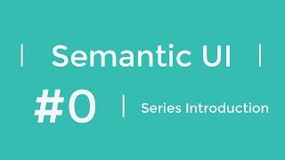 Semantic UI Series Introduction