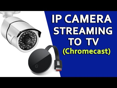 Zosi IP Camera Streaming To Chromecast Via RTSP (IP Camera To TV)