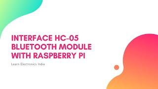 Interfacing Bluetooth HC-05 Module with Raspberry Pi
