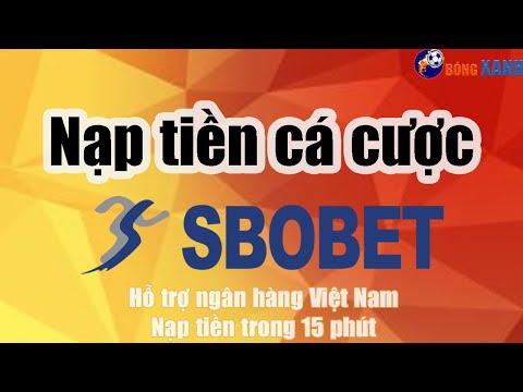 Hỗ trợ nạp tiền SBOBET qua ngân hàng Việt Nam ✅ Nạp tiền trong 15 phút