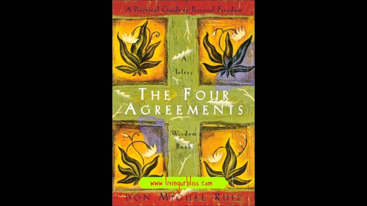 Four Agreements Quotes Bliss Read Quotes The Four Agreements  Don Miguel Ruiz  Youtube