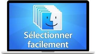 Tutoriel Mac - Sélectionner du texte ou des fichiers facilement