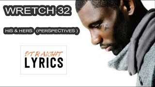 WRETCH 32 - His & Hers Perspectives ( LYRICS )