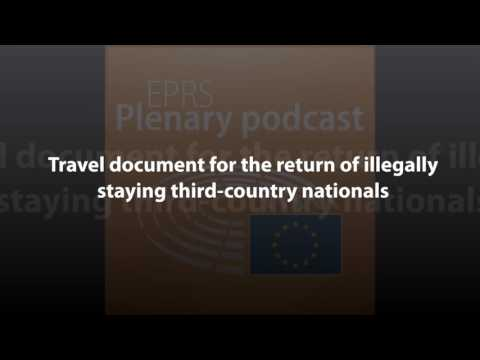 Travel document for the return of illegally staying third-country nationals [Plenary Podcast]
