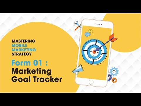 Mastering Mobile Marketing Strategy - How To - Form 01 : Marketing Goal Tracker