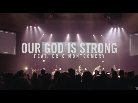 Our God is Strong - featuring Eric Montgomery