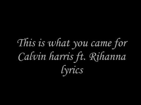 This is what you came for Calvin Harris ft Rihanna Lyrics