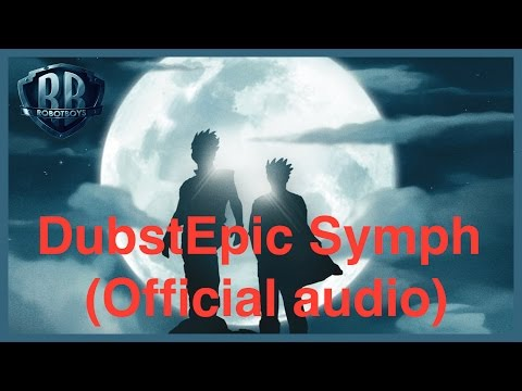 DubstEpic Symph - Robotboys - (Official audio)