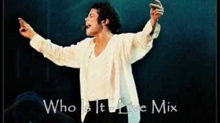 Michael Jackson WHO IS IT LIVE MIX