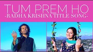 Tum Prem Ho Tum Preet Ho (Radha Krishna Title Song | Lyrics) - Aks & Lakshmi