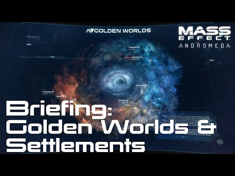 Mass Effect: Andromeda | Briefing #6 - Golden Worlds and Settlements