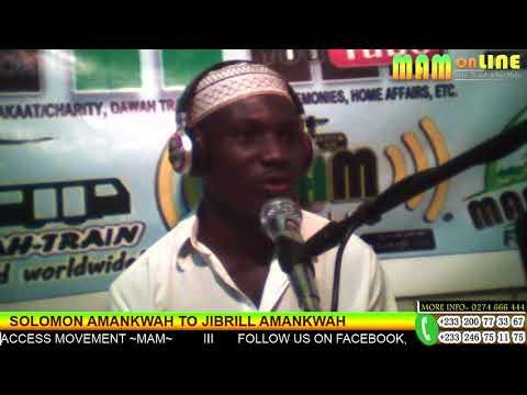 MY JOURNEY TO ISLAM   SOLOMON AMANKWAH TO JIBRILL AMANKWAH