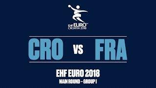 RE-LIVE   Croatia vs. France   Main Round   Group I   Men's EHF EURO 2018