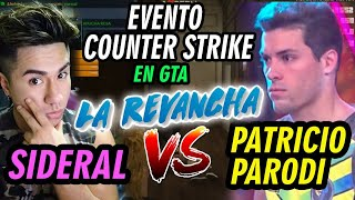 [LA REVANCHA] PATRICIO PARODI  /VS/ SIDERAL, UMY, GABU, CHUPETÍN Y GENGAR - EN EVENTO DE GTA - CS:GO