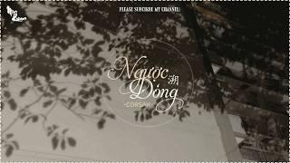 【HOT TIK TOK】【VIETSUB + PINYIN】 NGƯỢC DÒNG - CORSAK   REVERSE 溯 MP3
