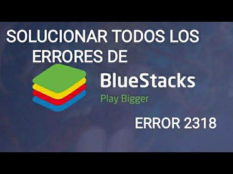 Solucionar El error 2318 De Bluestacks|Solucion|comprobado
