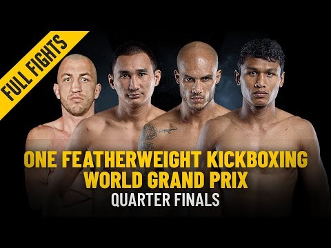 ONE Featherweight Kickboxing World Grand Prix Quarter-Finals | ONE: Full Fight