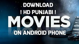 How To Download HD Punjabi Movies For Free in Mobile Phones