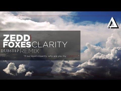 Zedd ft Foxes - Clarity ( Dubstep Remix )