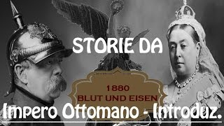 Impero Ottomano - Racconti da 1880 Introduzione [0\E]