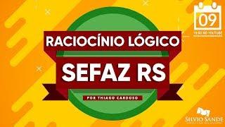 SEMANA SEFAZ-RS: Raciocínio Lógico com Thiago Cardoso