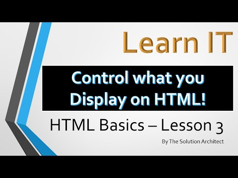 Learn IT: HTML Basics Lesson 3. (Control What You See On HTML Web Page)