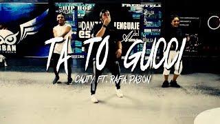 Ta To Gucci - Cauty Ft. Rafa Pabón  Choreography Paulo Molina