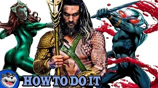 Aquaman - How to do it!