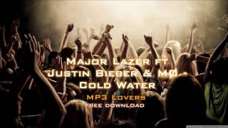 Major Lazer ft Justin Bieber & MØ   Cold Water 320kbps MP3 free download link MP3 Lovers