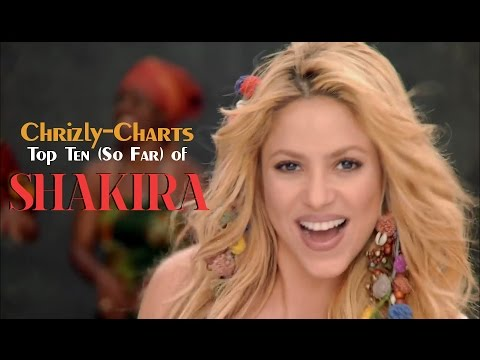 Chrizly Charts TOP 10: Best Of Shakira (So Far)