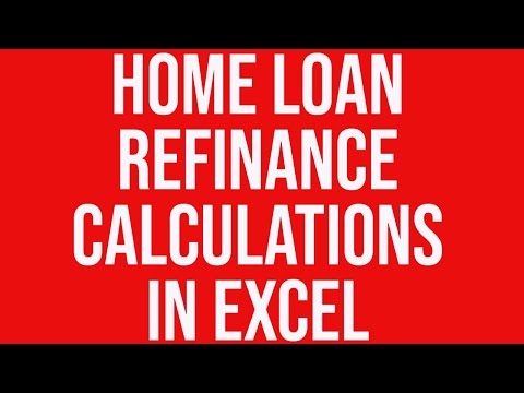 home loan refinance calculations in excel