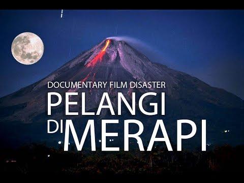 Film Letusan Gunung Merapi   Pelangi di Merapi   Documentary Film Disaster