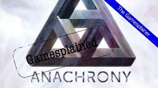 Anachrony Gamesplained- Part 1