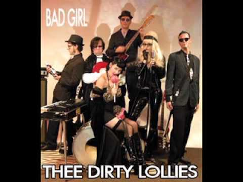 THEE DIRTY LOLLIES - Bad Girl
