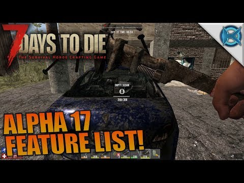 ALPHA 17 FEATURE LIST! | 7 Days to Die | Let's Play Gameplay Alpha 16 | S16.4E18