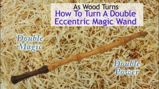 How To Turn A Double Eccentric Magic Wand