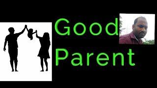 Good parent  how can become a good parent  meaning of parent