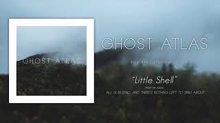 Ghost Atlas - Little Shell