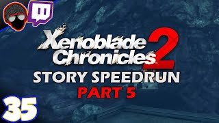[Twitch] AND  A L L  YOU GUYS | Xenoblade 2 Story Speedrun Part 5!
