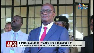 CS Macharia asks KCSE candidates to uphold integrity