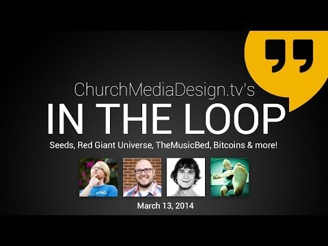In The Loop: Seeds, Red Giant Universe, The Music Bed, Bitcoin and More!