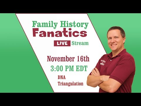 DNA Triangulation Made Easier - Family History Fanatics Live