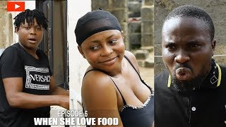 WHEN SHE LOVE FOOD - SIRBALO COMEDY ( EPISODE 225 )