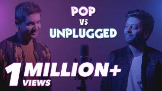 POP vs UNPLUGGED | Knox Artiste vs Ronak Shah | SING OFF