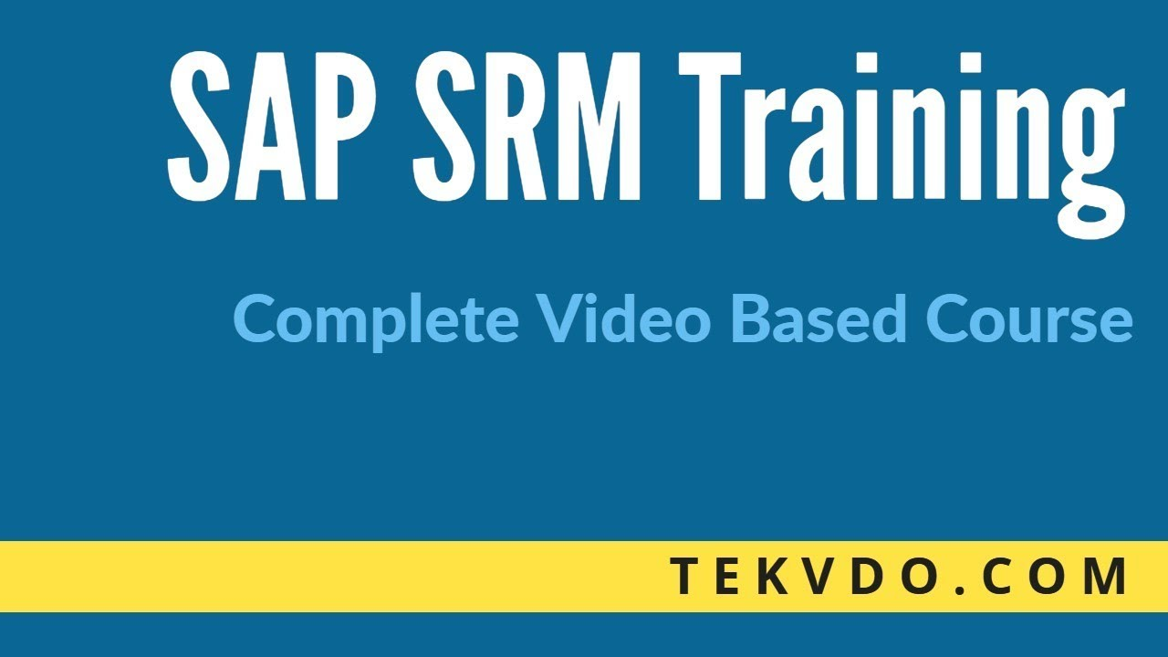 SAP SRM Training - Complete SAP SRM Techno Functional Video Based Course