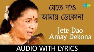 Jete Dao Amay Dekona With Lyrics | Asha Bhosle