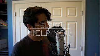 Help Me Help You - Logan Paul ft. Why Don't We [Cover]