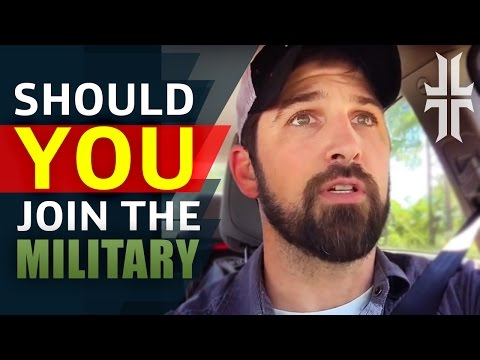 Should You Join The Military??