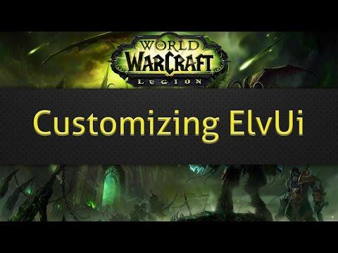 Customizing ElvUi (WoW legion)