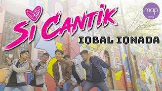 Iqbal Iqnada - SI CANTIK (Official Music Video) HD